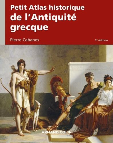 Petit atlas historique de l'Antiquité grecque 2e édition