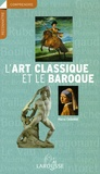 Pierre Cabanne - L'art classique et le baroque.