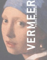 Pierre Cabanne - Vermeer.