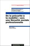 Pierre Cahuc et Francis Kramarz - De la précarité à la mobilité : vers une Sécurité sociale professionnelle.