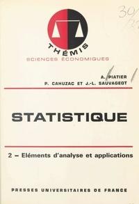 Pierre Cahuzac et André Piatier - Statistique (2) - Eléments d'analyse et applications.