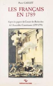 Pierre Caillet et François Furet - Les Français en 1789 - D'après les papiers du Comité des recherches de l'Assemblée constituante (1789-1791).