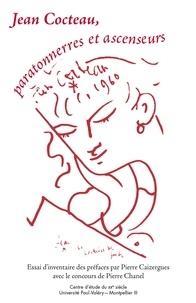 Pierre caizergues - Jean Cocteau, paratonnerres et ascenseurs.
