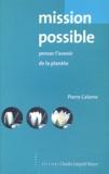 Pierre Calame - Mission possible - Penser l'avenir de la Planète.