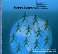 Pierre Calame et Paul Maquet Makedonski - Territoires - Penser localement pour agir globalement.