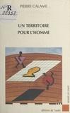 Pierre Calame - Un territoire pour l'homme.