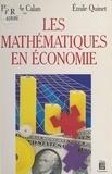 Pierre Calan De et  Quinet - Les mathématiques en économie - Apport ou invasion ?.
