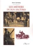 Pierre Calmettes - Les métiers de nos ancêtres.