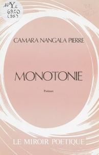 Pierre Camara Nangala - Monotonie.