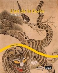 L'art de la Corée - Pierre Cambon |