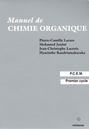 Pierre-Camille Lacaze et Mohamed Jouini - Chimie organique - Pack en 2 volumes : Manuel de chimie organique ; QCM corrigés de chimie organique.