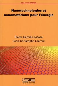 Pierre-Camille Lacaze et Jean-Christophe Lacroix - Nanotechnologies et nanomatériaux pour l'énergie.