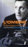 Pierre Campion - L'ombre de Merleau-Ponty - Entre philosophie, politique et littérature.