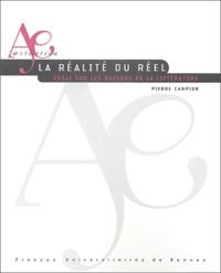 Pierre Campion - La réalité du réel - Essai sur les raisons de la littérature.