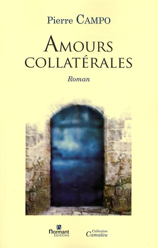 Pierre Campo - Amours collatérales.