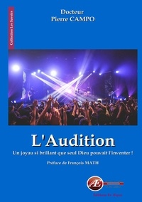 Pierre Campo - L'audition - Un joyau si brillant que seul Dieu pouvait l'inventer !.