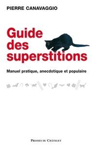 Pierre Canavaggio - Le guide des superstitions.