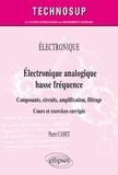 Pierre Canet - Electronique analogique basse fréquence - Composants, circuits, amplification, filtrage. Cours et exercices corrigés.