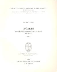 Pierre Canivet - Huarte, sanctuaire chrétien d'Apamène (IVe-VIe siècles) en 2 Volumes.