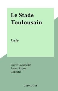 Pierre Capdeville et Roger Surjus - Le Stade Toulousain - Rugby.