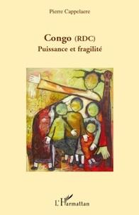Pierre Cappelaere - Congo (RDC), Puissance et fragilité.
