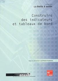 Pierre Carbone et  Collectif - Construire des indicateurs et tableaux de bord.