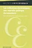 Pierre Carbone et François Cavalier - Les collections électroniques, une nouvelle politique documentaire.