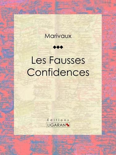 Pierre Carlet de Marivaux et  Ligaran - Les Fausses Confidences.