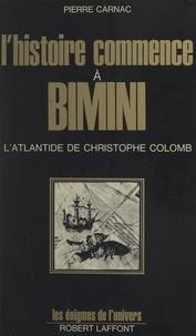 Pierre Carnac et Francis Mazière - L'histoire commence à Bimini - L'Atlantide de Christophe Colomb.