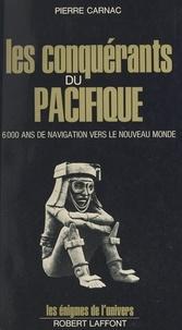 Pierre Carnac et Francis Mazière - Les conquérants du Pacifique.