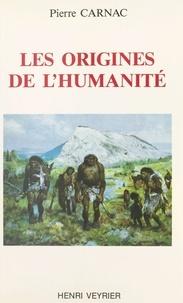 Pierre Carnac - Les Origines de l'humanité.