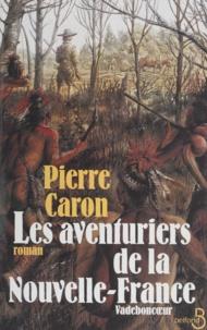 Pierre Caron - Les aventuriers de la Nouvelle-France.