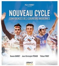 Pierre Carrey - Nouveau cycle - Confidences de 3 champions modernes.