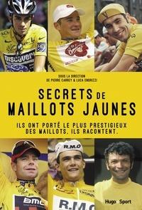 Pierre Carrey et Luca Endrizzi - Secrets de maillots jaune - Ils ont porté le plus prestigieux des maillots. Ils racontent.