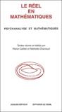 Pierre Cartier et Nathalie Charraud - Le réel en mathématiques - Psychanalyse et mathématiques.