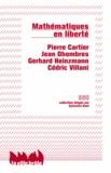 Pierre Cartier - Mathématiques en liberté - Liberté, réalité, responsabilité.