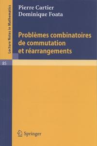 Pierre Cartier et Dominique Foata - Problèmes combinatoires de commutation et réarrangements.