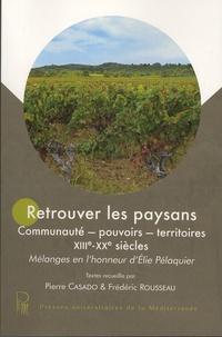 Deedr.fr Retrouver les paysans - Communauté, pouvoirs, territoires, XIIIe-XXe siècles - Mélanges en l'honneur d'Elie Pélaquier Image