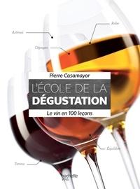 Pierre Casamayor - L'École de la dégustation - Le vin en 100 leçons.