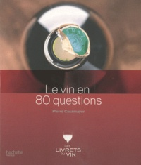 Pierre Casamayor - Le vin en 80 questions.