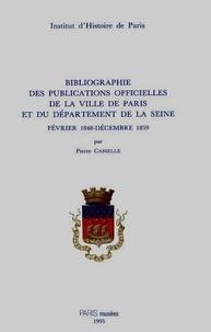 Pierre Casselle - Bibliographie des publications officielles de la Ville de Paris et du Département de la Seine Tome 2 - Février 1848-décembre 1859.