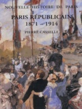 Pierre Casselle - Paris républicain 1871-1914.