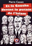 Pierre Cassen - Et la gauche devint la putain de l'Islam.