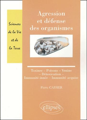Pierre Cassier - Agression et défense des organismes - Toxines-Poisons-Venins-Détoxication-Immunité innée-Immunité acquise.