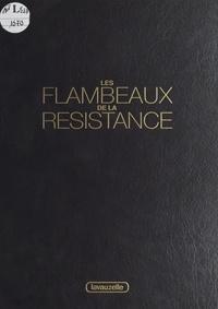 Pierre Castelneau et Pierre Hug - Les flambeaux de la Résistance.