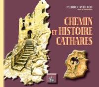 Pierre Castillou - Chemin et histoire cathares.