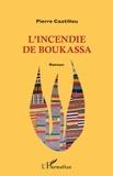 Pierre Castillou - L'incendie de Boukassa.