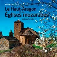 Pierre Castillou - Le Haut-Aragon et ses églises mozarabes - Guide du Serrablo.