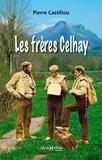 Pierre Castillou - Les frères Celhay.