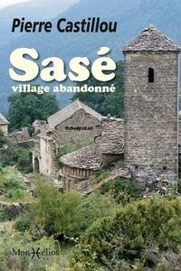 Pierre Castillou - Sasé, village abandonné.